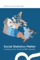 Social Statistics Matter - A History of the Canadian RDC Network - (CRDCN publications)